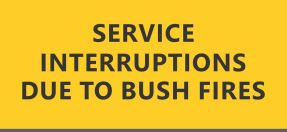 graphic text Service interruptions due to bush fires